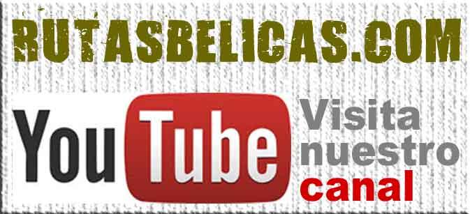 canal de Youtube rutasbelicas.com